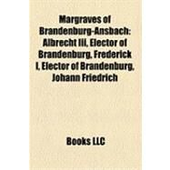 Margraves of Brandenburg-Ansbach : George, Margrave of Brandenburg-Ansbach by , 9781155561981