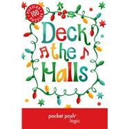 Pocket Posh Christmas Logic 5 100 Puzzles Deck the Halls by The Puzzle Society, 9781449451981