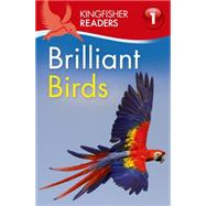 Kingfisher Readers L1: Brilliant Birds by Feldman, Thea, 9780753471982