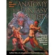 Anatomy for Fantasy Artists: An Illustrator's Guide to Creating Action Figures and Fantastical Forms by Fabry, Glenn; Cormac, Ben; Cunningham, Michael, 9781438001982