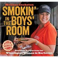 Smokin' in the Boys' Room Southern Recipes from the Winningest Woman in Barbecue by Cookston, Melissa, 9781449441982