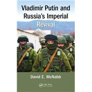 Vladimir Putin and RussiaÆs Imperial Revival by McNabb; David E., 9781498711982