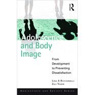 Adolescence and Body Image: From Development to Preventing Dissatisfaction by Ricciardelli; Lina A, 9781848721982