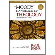 The Moody Handbook of Theology by Enns, Paul P, 9780802411983