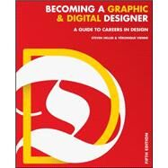 Becoming a Graphic & Digital Designer by Heller, Steven; Vienne, Veronique, 9781118771983