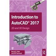 Introduction to AutoCAD 2017: 2D and 3D Design by Palm; Bernd S., 9781138191983