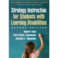 Strategy Instruction for Students with Learning Disabilities, Second Edition by Reid, Robert; Lienemann, Torri Ortiz; Hagaman, Jessica L., 9781462511983
