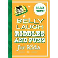 Belly Laugh Riddles and Puns for Kids by Skyhorse Publishing; Straker, Bethany, 9781510711983