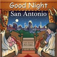 Good Night San Antonio by Gamble, Adam; Jasper, Mark; Kelly, Cooper, 9781602191983