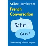 Easy Learning French Conversation by Collins Dictionaries, 9780008111984