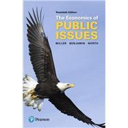 Economics of Public Issues by Miller, Roger LeRoy; Benjamin, Daniel K.; North, Douglass C., 9780134531984