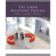 The Labor Relations Process by Holley, William H.; Jennings, Kenneth M.; Wolters, Roger S., 9780538481984