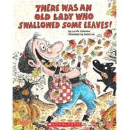 There Was An Old Lady Who Swallowed Some Leaves! by Colandro, Lucille, 9780545241984