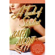 A Touch of Stardust by Alcott, Kate, 9780804171984