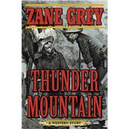 Thunder Mountain by Grey, Zane, 9781510701984