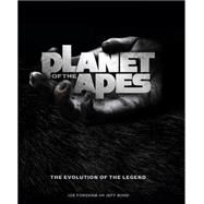 Planet of the Apes: The Evolution of the Legend by Fordham, Joe; Bond, Jeff, 9781783291984