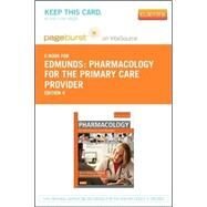 Pharmacology for the Primary Care Provider Access Card by Edmunds, Marilyn Winterton; Mayhew, Maren Stewart, 9780323091985