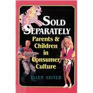 Sold Separately by Seiter, Ellen, 9780813521985