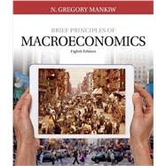 Brief Principles of Macroeconomics, 8th by Mankiw, 9781337091985