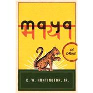 Maya by Huntington, C. W., Jr., 9781614291985