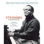Strayhorn An Illustrated Life by Claerbaut, A. Alyce; Schlesinger, David; Lewis, Ramsey, 9781932841985