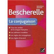 Bescherelle: La Conjugaison Pour Tous by Delaunay, Benedicte (CON); Laurent, Nicolas (CON), 9782218951985