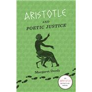 Aristotle and Poetic Justice: Murder and Mystery in Ancient Athens by Doody, Margaret, 9780226131986