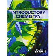 Introductory Chemistry Concepts and Critical Thinking & Modified MasteringChemistry with Pearson eText -- ValuePack Access Card -- for Introductory Chemistry: Concepts and Critical Thinking by Corwin, Charles H., 9780321931986