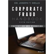 Corporate Fraud Handbook by Wells, Joseph T., Dr., 9781119351986
