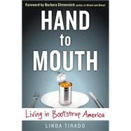 Hand to Mouth Living in Bootstrap America by Tirado, Linda, 9780399171987