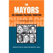 The Mayors: The Chicago Political Tradition by Green, Paul M.; Holli, Melvin G., 9780809331987