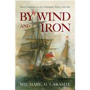 By Wind and Iron by Laramie, Michael G., 9781594161988