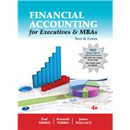 Financial Accounting for Executives & MBAs Text & Cases 4th Edition (w/ Course Access Code) by Simko, Paul; Ferris, Kenneth; Wallace, James, 9781618531988