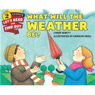What Will the Weather Be? by Dewitt, Lynda; Croll, Carolyn, 9780062381989