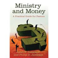 Ministry and Money: A Practical Guide for Pastors by Jamieson, Philip D., 9780664231989