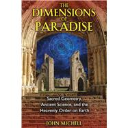 The Dimensions of Paradise by Michell, John, 9781594771989