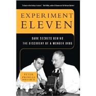 Experiment Eleven Dark Secrets Behind the Discovery of a Wonder Drug by Pringle, Peter, 9781620401989