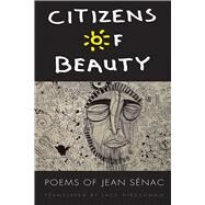 Citizens of Beauty by Sénac, Jean; Hirschman, Jack, 9781611861990