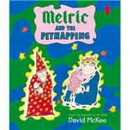 Melric and the Petnapping by McKee, David, 9781783441990