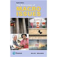 Economics of Macro Issues by Miller, Roger LeRoy; Benjamin, Daniel K., 9780134531991