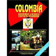Colombia Government And Business Contacts Handbook by International Business Publications, USA (PRD), 9780739761991