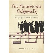 An American Cakewalk by Papanikolas, Zeese, 9780804791991