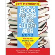 Jeff Herman's Guide to Book Publishers, Editors, & Literary Agents 2013 by Herman, Jeff, 9781402271991