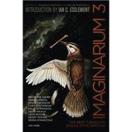 Imaginarium 3 by Ashby, Madeline; Carson, Anne; Davidson, Craig; Doctorow, Cory; Hopkinson, Nalo, 9781771481991