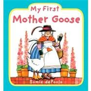 My First Mother Goose by dePaola, Tomie, 9780448451992
