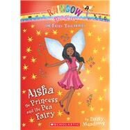 Aisha the Princess and the Pea Fairy (The Fairy Tale Fairies #6) by Meadows, Daisy, 9780545851992