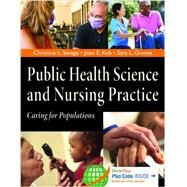 Public Health Science and Nursing Practice: Caring for Populations by Savage, Christine, 9780803621992