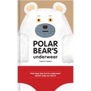 Polar Bear's Underwear by Tupera, Tupera, 9781452141992