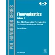 Fluoroplastics: Non-melt Processible Fluoropolymers - the Definitive User's Guide and Data Book by Ebnesajjad, Sina, 9781455731992