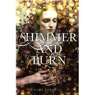 Shimmer and Burn by Taranta, Mary, 9781481471992
